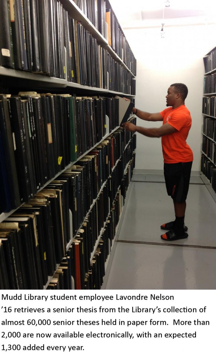 Mudd Library student employee Lavondre Nelson '16 retrieves a senior thesis from the Library's collection of almost 60,000 senior theses held in paper form. More than 2,000 are now available electronically, with an expected 1,300 added every year.